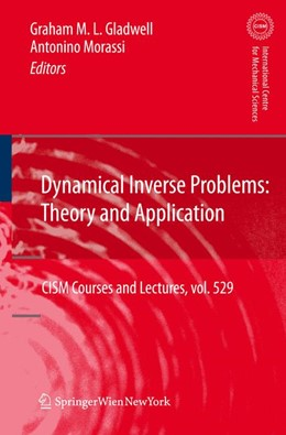 Abbildung von Gladwell / Morassi | Dynamical Inverse Problems: Theory and Application | 2011 | 529