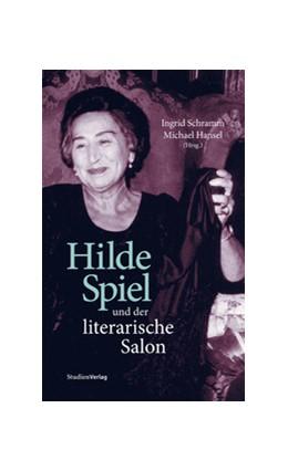 Abbildung von Schramm / Hansel | Hilde Spiel und der literarische Salon | 2011