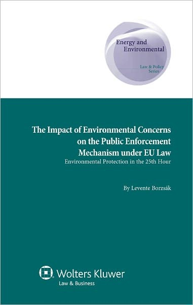 A Green Way Out? Effects of Environmental Protection Public Enfor | Borzsák, 2011 | Buch (Cover)