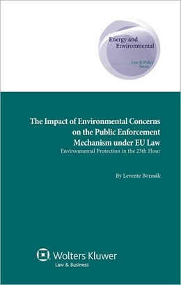 Abbildung von Borzsák | The Impact of Environmental Concerns on the Public Enforcement Mechanism under EU Law | 2011 | Environmental protection in th...