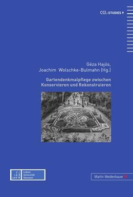 Abbildung von Géza / Wolschke-Bulmahn   Gartendenkmalpflege zwischen Konservieren und Rekonstruieren   2011   9