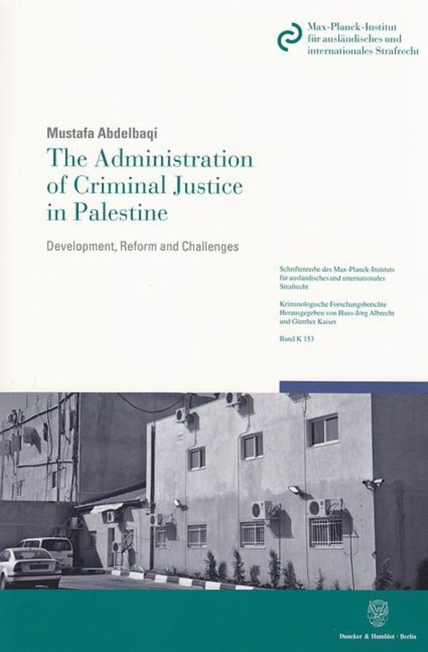 The Administration of Criminal Justice in Palestine | Abdelbaqi, 2011 | Buch (Cover)