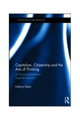 Abbildung von Dean | Capitalism, Citizenship and the Arts of Thinking | 1. Auflage | 2014 | beck-shop.de