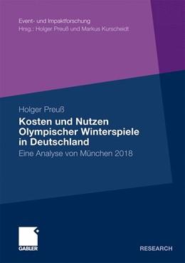 Abbildung von Preuß   Kosten und Nutzen Olympischer Winterspiele in Deutschland   2011   Eine Analyse von München 2018