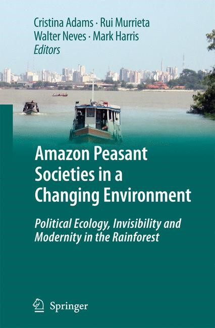 Amazon Peasant Societies in a Changing Environment | Adams / Murrieta / Neves / Harris | 1st Edition. Softcover version of original hardcover edition 2009, 2010 | Buch (Cover)