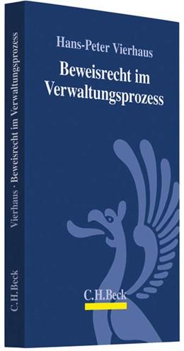 Abbildung von Vierhaus | Beweisrecht im Verwaltungsprozess | 1. Auflage | 2011 | beck-shop.de
