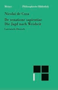 Schriften in deutscher Übersetzung / Die Jagd nach Weisheit /De venatione sapientiae | Bormann / Hoffmann / Wilpert, 2003 | Buch (Cover)