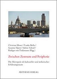 Zwischen Zentrum und Peripherie   Moser / Bolln / Elpers / Scheid / Tiedemann, 2005   Buch (Cover)