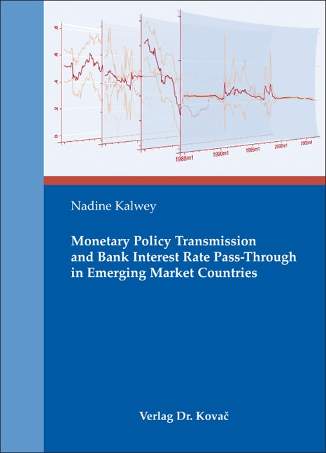 Monetary Policy Transmission and Bank Interest Rate Pass- Through in Emerging Market Countries | Kalwey, 2009 | Buch (Cover)