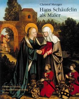Abbildung von Metzger | Hans Schäufelin als Maler | 2002