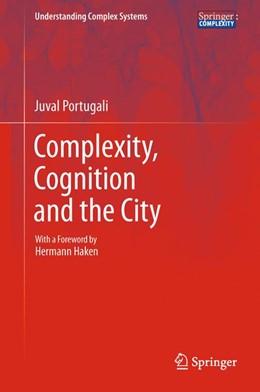 Abbildung von Portugali | Complexity, Cognition and the City | 2011