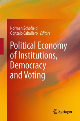 Abbildung von Schofield / Caballero | Political Economy of Institutions, Democracy and Voting | 2011