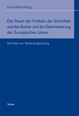 Abbildung von Merli | Der Raum der Freiheit, der Sicherheit und des Rechts und die Osterweiterung der Europäischen Union | 2001