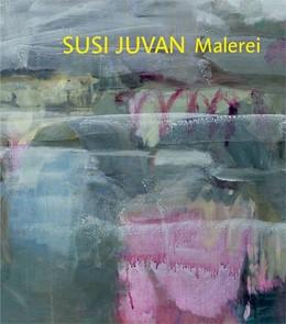 Abbildung von Schönfelder / Müller | Susi Juvan - Malerei (2) | 2011