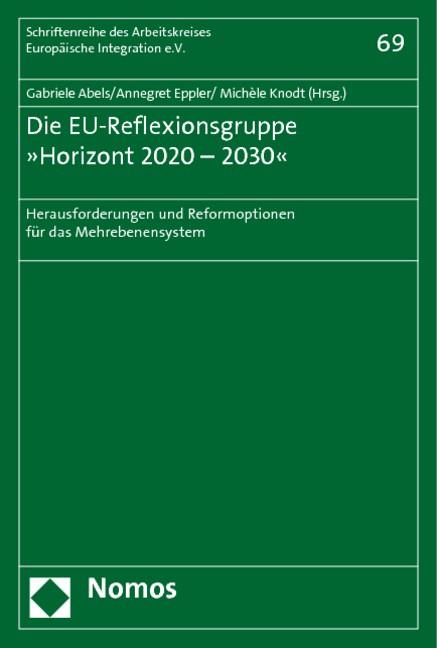 Abbildung von Abels / Eppler / Knodt | Die EU-Reflexionsgruppe »Horizont 2020 - 2030« | 2010