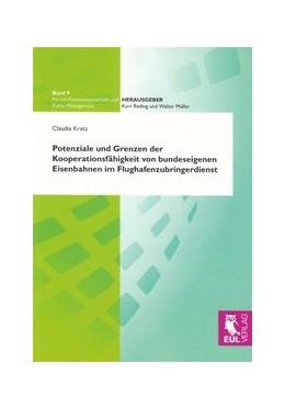 Abbildung von Kratz | Potenziale und Grenzen der Kooperationsfähigkeit von bundeseigenen Eisenbahnen im Flughafenzubringerdienst | 2010 | Eine empirische Untersuchung u... | 9