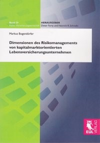 Abbildung von Bogendörfer   Dimensionen des Risikomanagements von kapitalmarktorientierten Lebensversicherungsunternehmen   2010