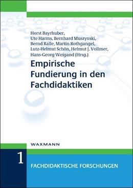 Abbildung von Bayrhuber / Harms / Muszynski / Ralle / Rothgangel / Schön / Vollmer / Weigand | Empirische Fundierung in den Fachdidaktiken | 2011 | 1