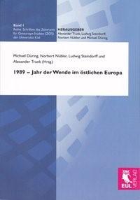 1989 - Jahr der Wende im östlichen Europa   Düring / Nübler / Steindorff / Trunk, 2011   Buch (Cover)