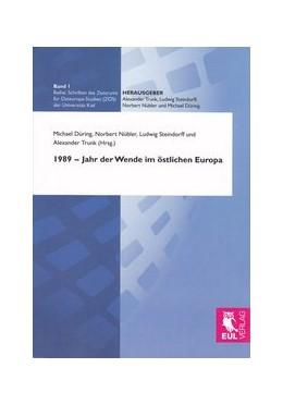 Abbildung von Düring / Nübler / Steindorff / Trunk | 1989 - Jahr der Wende im östlichen Europa | 2011 | 1