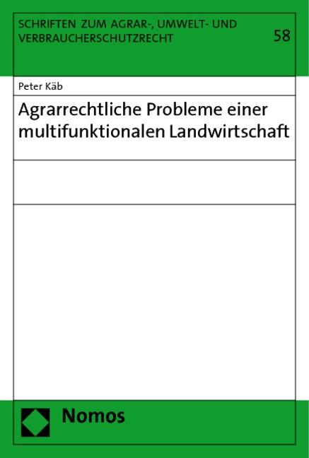 Agrarrechtliche Probleme einer multifunktionalen Landwirtschaft | Käb, 2010 | Buch (Cover)