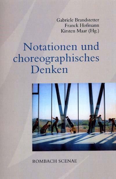 Notationen und choreographisches Denken   Brandstetter / Hofmann / Maar, 2009   Buch (Cover)