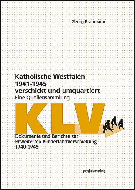 Abbildung von Braumann | Katholische Westfalen1941-1945 verschickt und umquartiert | 2010