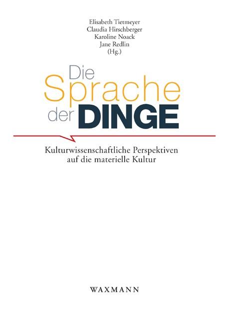 Die Sprache der Dinge | / Tietmeyer / Hirschberger / Noack / Redlin, 2014 | Buch (Cover)
