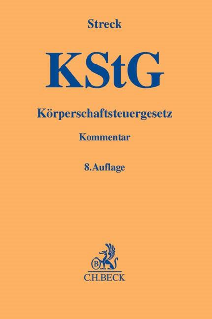 Körperschaftsteuergesetz: KStG | Streck | 8., völlig neubearbeitete Auflage, 2014 | Buch (Cover)