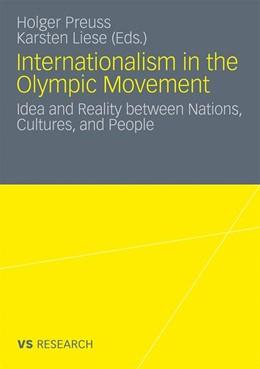 Abbildung von Preuss / Liese | Internationalism in the Olympic Movement | 1. Auflage | 2011 | beck-shop.de