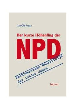 Abbildung von Prasse | Der kurze Höhenflug der NPD | 2010 | Rechtsextreme Wahlerfolge der ...
