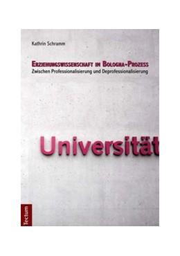 Abbildung von Schramm | Erziehungswissenschaft im Bologna-Prozess | 2010 | Zwischen Professionalisierung ...