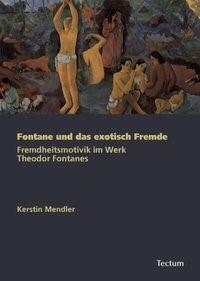 Abbildung von Mendler   Fontane und das exotisch Fremde   2010