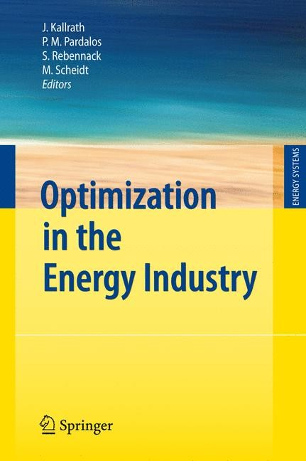 Optimization in the Energy Industry | Kallrath / Pardalos / Rebennack / Scheidt | 1st Edition. Softcover version of original hardcover edition 2009, 2010 | Buch (Cover)