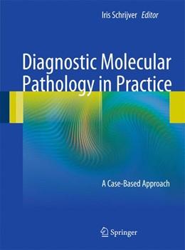 Abbildung von Schrijver | Diagnostic Molecular Pathology in Practice | 2011 | A Case-Based Approach