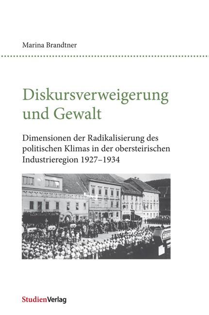 Abbildung von Brandtner | Diskursverweigerung und Gewalt | 2011