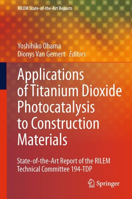Application of Titanium Dioxide Photocatalysis to Construction Materials | Ohama / Van Gemert, 2011 | Buch (Cover)