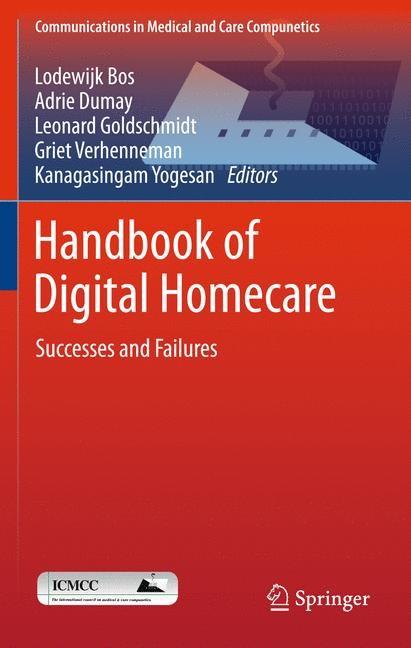 Handbook of Digital Homecare   Bos / Dumay / Goldschmidt / Verhenneman / Yogesan, 2011   Buch (Cover)