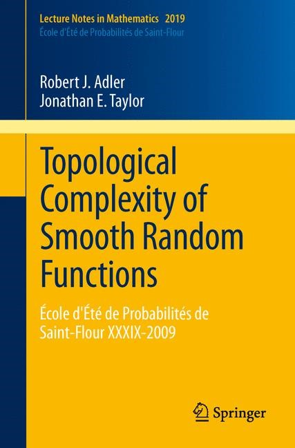 Topological Complexity of Smooth Random Functions | Adler / Taylor, 2011 | Buch (Cover)