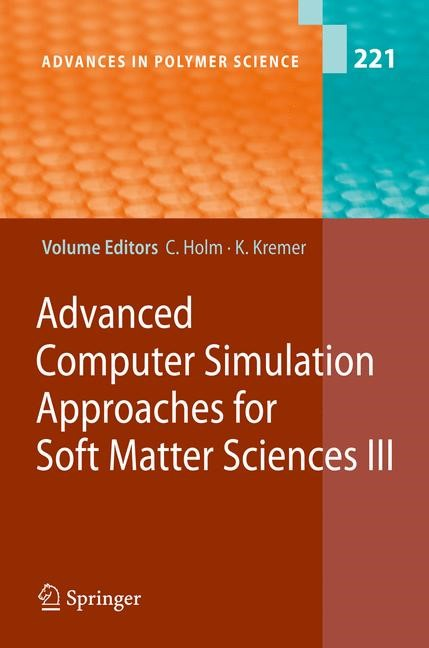 Advanced Computer Simulation Approaches for Soft Matter Sciences III | Holm / Kremer | 1st Edition. Softcover version of original hardcover edition 2009, 2010 | Buch (Cover)