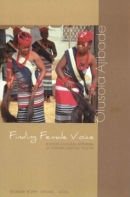 Abbildung von Ajibade | Finding Female Voice | | A Socio-Cultural Appraisal of ... | 26