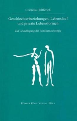 Abbildung von Helfferich | Geschlechterbeziehungen, Lebenslauf und private Lebensformen | 1. Auflage | | 10 | beck-shop.de