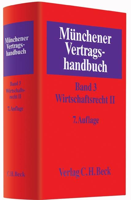 Münchener Vertragshandbuch, Band 3: Wirtschaftsrecht II | 7., neu bearbeitete Auflage, 2015 | Buch (Cover)