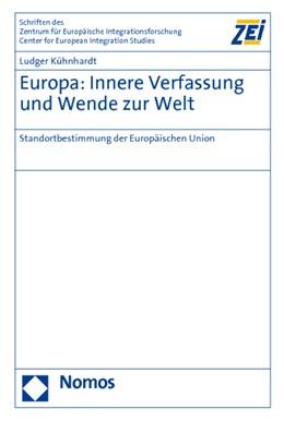 Abbildung von Kühnhardt | Europa: Innere Verfassung und Wende zur Welt | 2010 | Standortbestimmung der Europäi... | 72