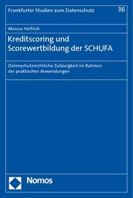 Abbildung von Helfrich | Kreditscoring und Scorewertbildung der SCHUFA | 2010 | Datenschutzrechtliche Zulässig... | 36