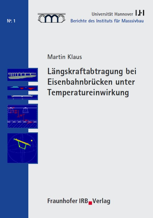 Längskraftabtragung bei Eisenbahnbrücken unter Temperatureinwirkung | / Fouad / Grünberg, 2003 | Buch (Cover)
