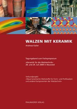 Abbildung von / Kailer | Walzen mit Keramik | 2009 | Tagungsband zum Fachsymposium ...