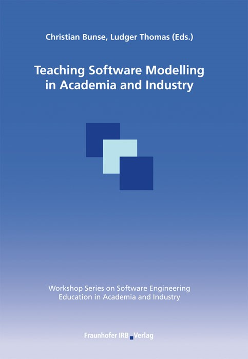 Teaching Software Modelling in Academia and Industry | / Bunse / Ludger, 2008 | Buch (Cover)
