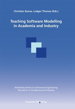 Abbildung von / Bunse / Ludger | Teaching Software Modelling in Academia and Industry | 2008 | Proceedings of the workshop