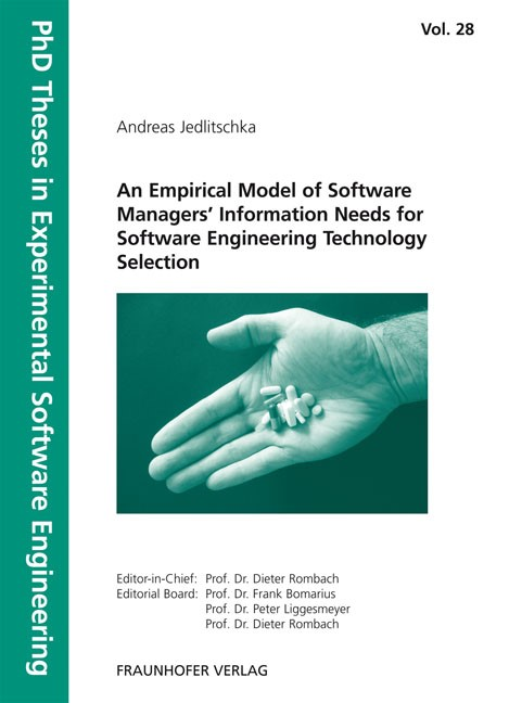 An Empirical Model of Software Managers. Information Needs for Software Engineering Technology Selection | / Rombach / Liggesmeyer / Bomarius, 2009 | Buch (Cover)